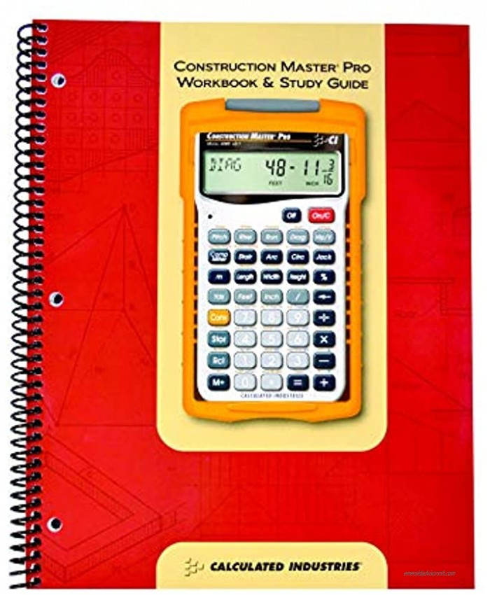 Calculated Industries 2140 Construction Master Pro Workbook and Study Guide   4 Comprehensive Sections   Site Development   Footings Slabs Walls   Framing   Finishing  Practice Problems Answers